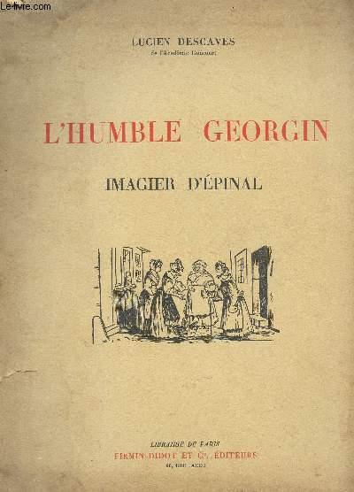 L'HUMBLE GEORGIN - IMAGIER D'EPINAL.