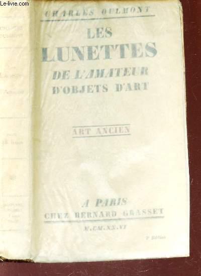 LES LUNETTES DE L'AMATEUR D'OBJETS D'ART - ART ANCIEN