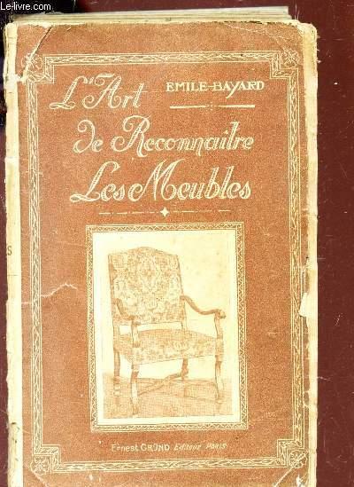 L'ART DE RECONNAITRE LES MEUBLES ANCIENS.