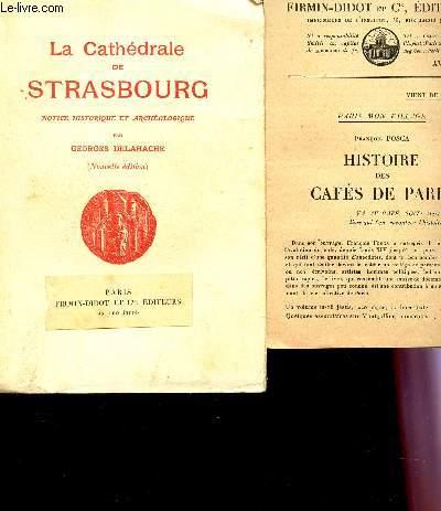 LA CATHEDRALE DE STRASBOURG - NOTICE HISTORIQUE ET ARCHEOLOGIQUE / NOUVELLE EDITION.