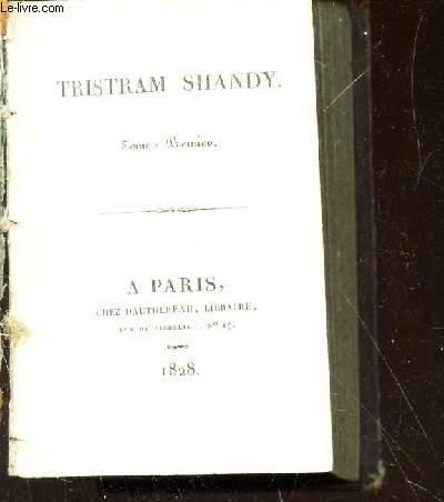 TRISTRAM SHANDY - EN 1 SEUL VOLUME : TOME PREMIER + TOME SECOND.