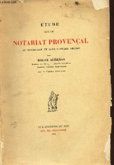 ETUDE SUR LE NOTARIAT PROVENCAL AU MOYEN AGE ET SOUS L'ANCIEN REGIME