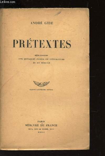 PRETEXTES - Reflexions sur quelques points de litterature et de morale.