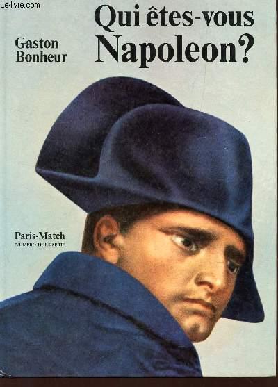 QUI ETES VOUS NAPOLEON? / PARIS MATCH - NUMERO HORS SERIE