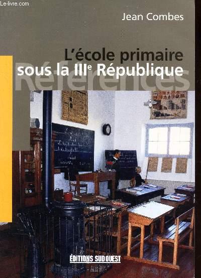 L'ECOLE PRIMAIRE SOUS LA IIIe REPUBLIQUE