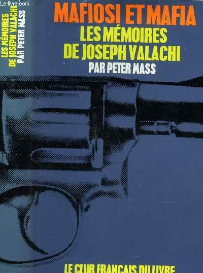 MAFIOSI ETY MAFIA - LES MEMOIRES DE JOSEPH VALACHI