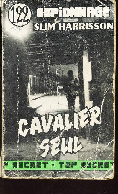 CAVALIER SEUL / N°122 - DE AL COLLECTION ESPIONNAGE - TOP SECRET.