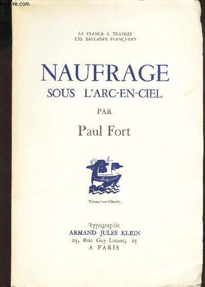 NAUFRAGE SOUS L*ARC EN CIEL  / VOLUME HORS LIBRAIRIE. / ENVOI DE L'AUTEUR