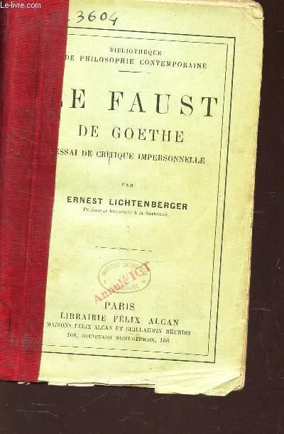 LE FAUST DE GOETHE - ESSAI DU CRITIQUE IMPERSONNELLE
