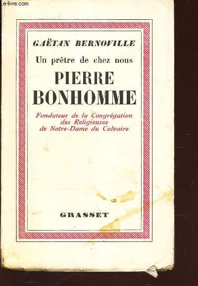 PIERRE BONHOMME (UN PRETRE DE CHEZ NOUS) / ENVOI DE L'AUTEUR