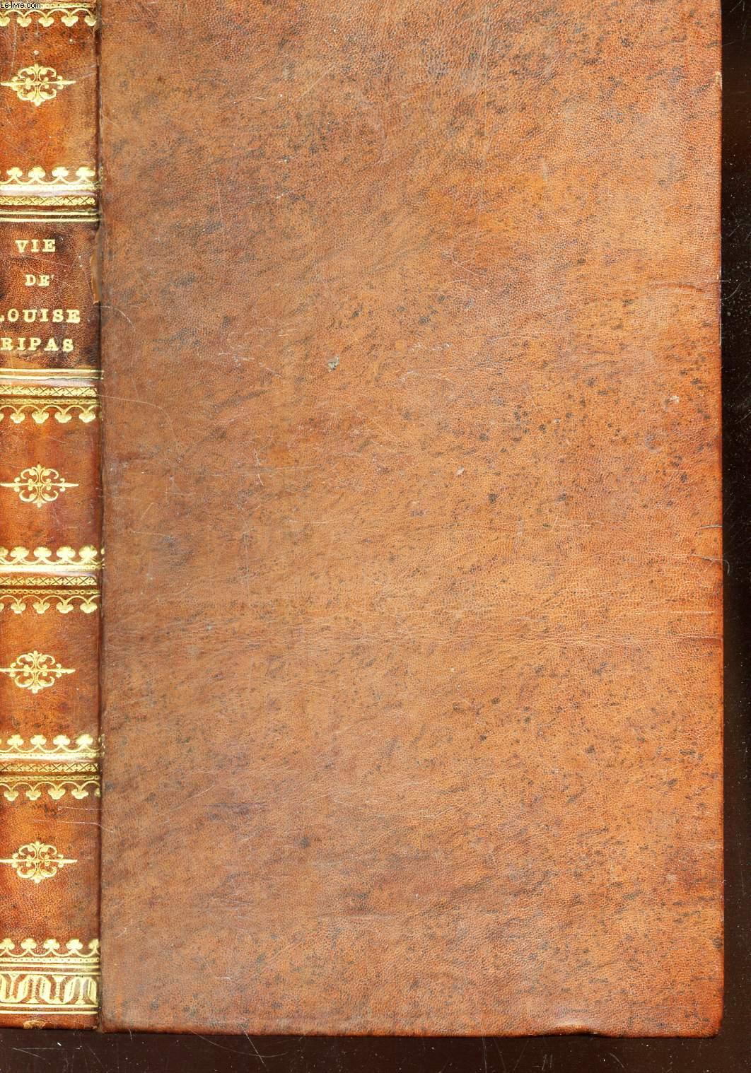 VIE DE LOUISE RIPAS - RECIT D'UN TEMOIN - 1858-1895.