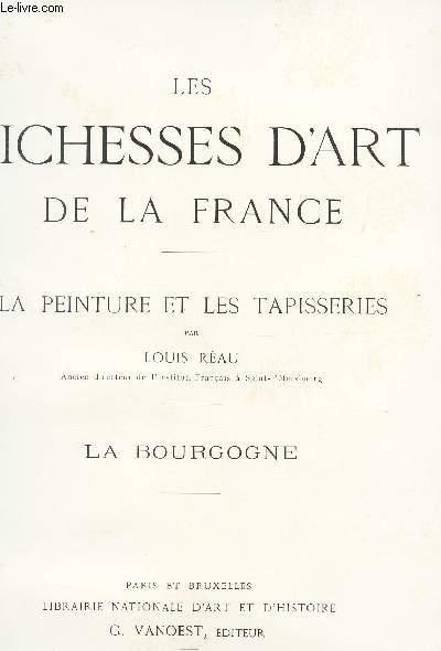 LES RICHESSES DE LA FRANCE - LA PEINTURES ET LES TAPISSERIES : LA BOURGOGNE.