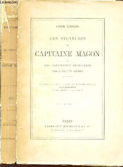 LES AVENTURES DU CAPITAINE MAGON OU UNE EXPLORATION PHENICIENNE - Mille ans avant l'Ere chrétienne / 3e EDITION.