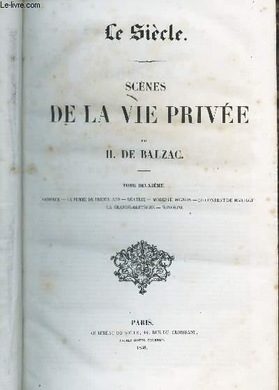 SCENES DE LA VIE PRIVEE - 1ere serie / TOME II : LA femme de trnete ans - Béatrix - Modeste mignon - Le contrat de mariage - La grande-breteche - Honorine.