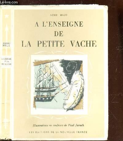 A L'ENSEIGNE DE LA PETITE VACHE / COLLECTION LA VIE EXALTANTE.