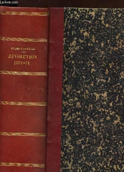 HISTOIRE DE LA REVOLUTION DE 1870-71  - 1 SEUL VOLUME  (TOME PREMIER + TOME SECOND) / 193 LIVRAISONS.