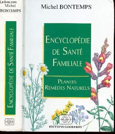 ENCYCLOPEDIE DE SANTE FAMILIALE - PLANTES ET REMEDES NATURELS