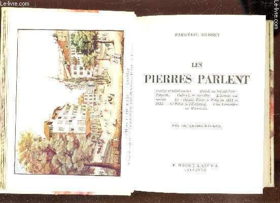 LES PIERRES PARLENT / GENEVE REVOLUTIONNAIRE. DESAIX AU GRAND SAINT-BERNARD. CABRERA, ILE MAUDITE. L'HOMME AUX CANONS. LE VALAISON RIVAZ A PARIS EN 1811 ET 1813. LE PEKIN DE L'EMPEREUR - CHEZ LAMARTINE AU MACONNAIS