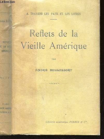 REFLETS DE LA VIEILLE AMERIQUE / A TRAVERS LES PAYS ET LES LIVRES
