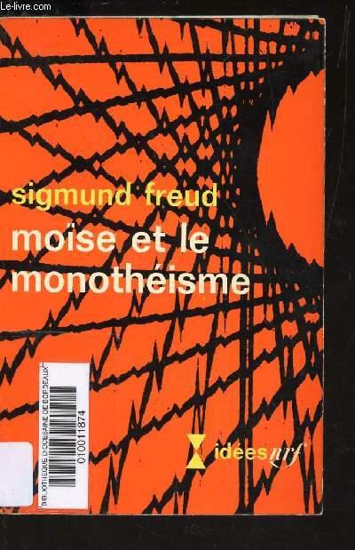 MOISE ET LE MONOTHEISME / COLLECTION IDEES.