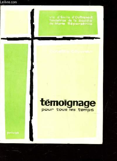 TEMOIGNAGE POUR TOUS LES TEMPS / Vie, esprit, oeuvre d