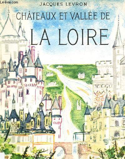 CHATEAUX ET VALLEE DE LA LOIRE / COLLECTION LES BEAUX PAYS