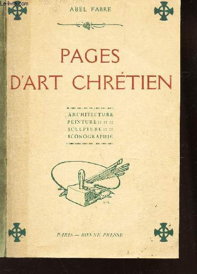 PAGES D'ART CHRETIEN - ARCHITECTURE - PEINTURE - SCULPTURE - ICONOGRAPHIE.