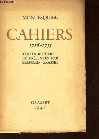 CAHIERS 1716-1755 / TEXTES RECUEILLIS ET PRESENTES PAR BERNARD GRASSET