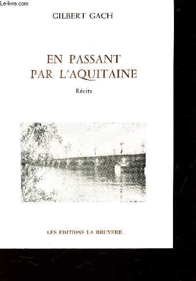 EN PASSANT PAR L'AQUITAINE - RECITS / ENVOI DE L'AUTEUR