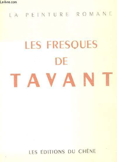LES FRESQUES DE TAVANT / LA PEINTURE ROMANE / 19 PLANCHES COULEUR COLLATIONNEES.