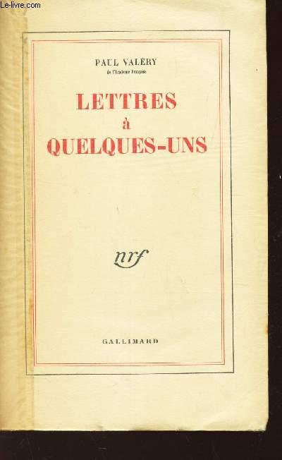 LETTRES A QUELQUES-UNS / 3e EDITION