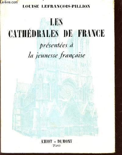 LES CATHEDRALES DE FRANCE -