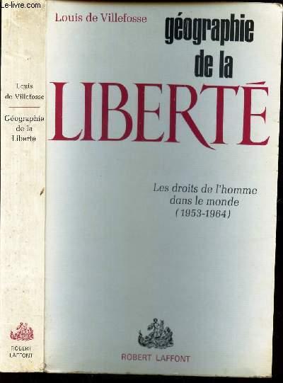 GEOGRAPHIE DE LA LIBERTE - Les droits de l'homme dans le monde (1953-1964).