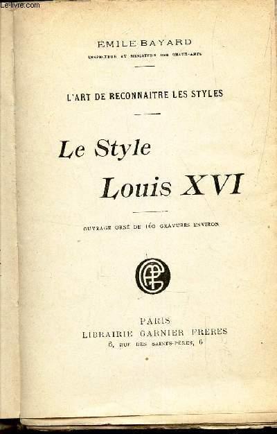 LE STYLE LOUIS XVI / L'ART DE RECONNAITRE LES STYLES
