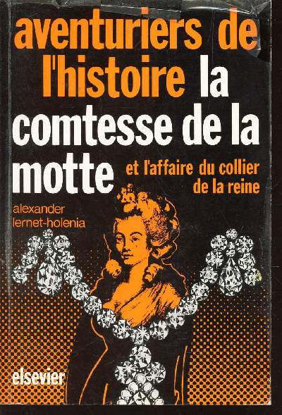 LA COMTESSE DE LA MOTTE ET L'AFFAIRE DU COLLIER DE LA REINE / COLLECTION