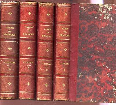HISTOIRE DES FRANCAIS - depuis les temps des Gaulois jusqu'en 1830 - EN 4 VOLUMES.  du Tome 1 au Tome 4.