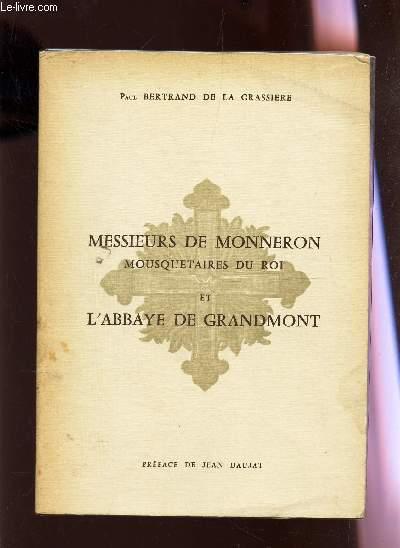 MESSIEURS DE MONNERON MOUSQUETAIRES DU ROI ET L'ABBAYE DE GRANDMONT