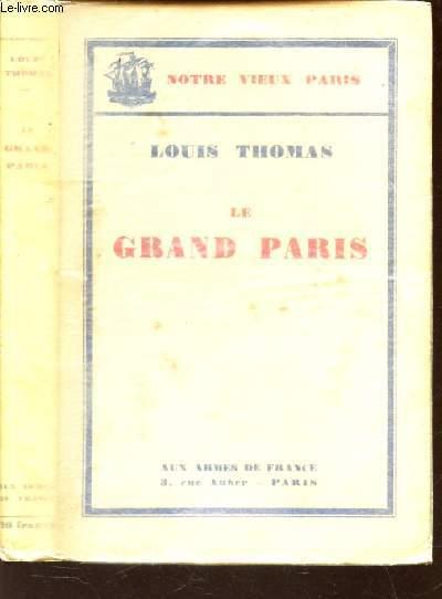 LE GRAND PARIS / NOTRE VIEUX PARIS.