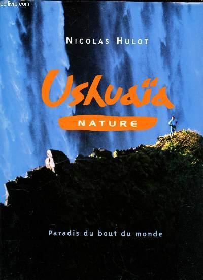 USHUAIA NATURE - PARADIS DU BOUT DU MONDE.