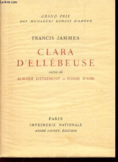 CLARA D'ELLEBEUSE - suivie de ALMAIDE D'ETREMONT ET POMME D'ANIS