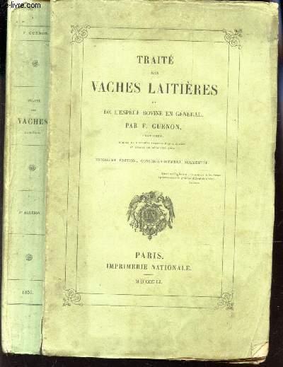 TRAITE DES VACHES LAITIERES ET DE L'ESPECE BOVINE EN GENERAL / 3e EDITION.
