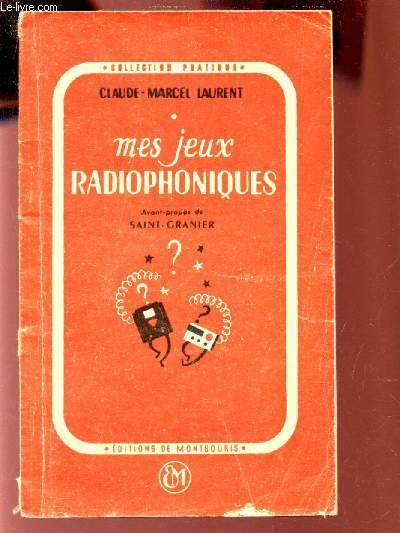 MES JEUX RADIOPHONIQUES / COLLECTION PRATIQUE.