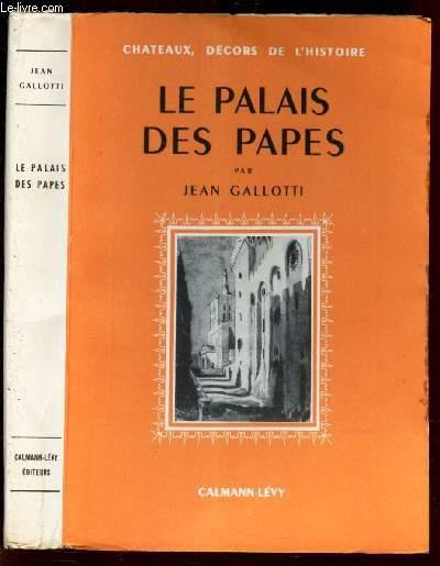LE PALAIS DES PAPES - hisotire des papes d'Avignon et de leur palais.