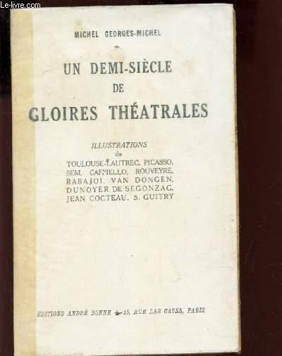 UN DEMI-SIECLE DE GLOIRES THEATRALES