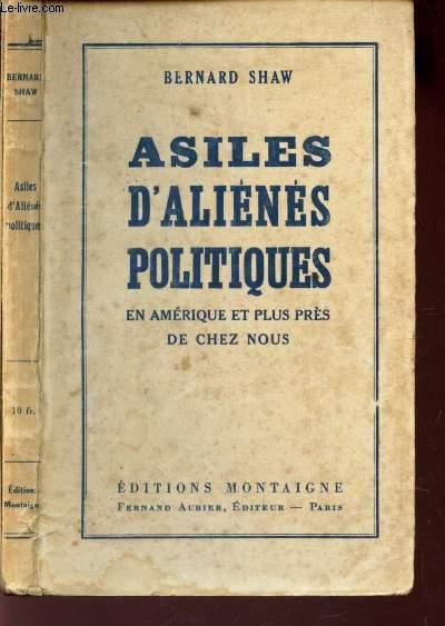 ASILES D'ALIENES POLITIQUES - EN AMERIQUE ET PLUS PRES DE CHEZ NOUS