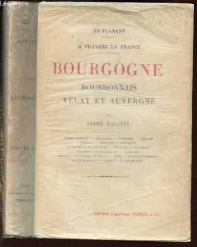 BOURGOGNE BOURBONNAIS VELAY ET AUVERGNE / EN FLANANT A TRAVERS LA FRANCE