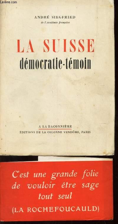 LA SUISSE - DEMOCRATIE-TEMOIN / COLLECTION