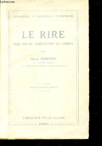 LE RIRE - ESSAI SUR LA SIGNIFICATION DU COMIQUE / BIBLIOTHEQUE DE PHILOSOPHIE CONTEMPORAINE