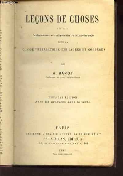LECONS DES CHOSES - redigees conformement aux programmes du 28 jkanvier 1890 pour la Cladde Preparatoire des Lycées et collèges / 2e EDITION