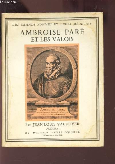 AMBROISE PARE ET LES VALOIS / COLLECTION